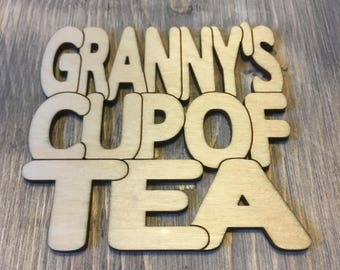 Granny's Cup of Tea - Laser Cut Drinks Coaster