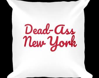 Official Dead-Ass New York *Throw-Pillow*