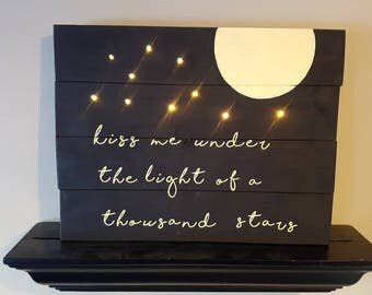 Kiss me under the light of a thousand stars LIGHT UP wood sign