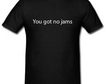 You got no jams Tee - BTS Jimin