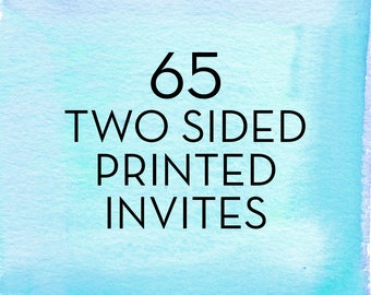 65, 5x7 Two Sided Invitations with White Envelopes *Professionally Printed