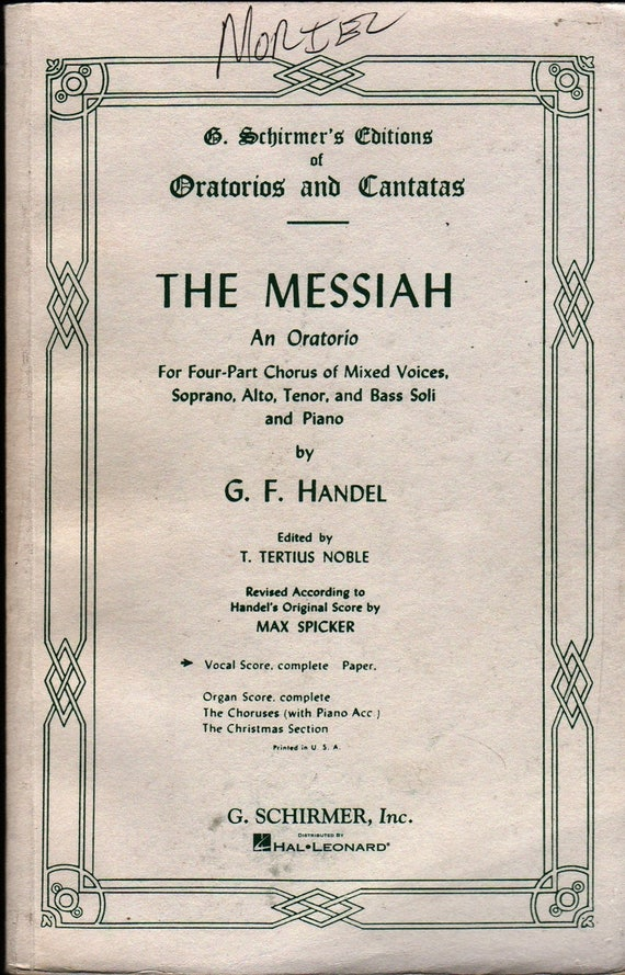 The Messiah An Oratorio for Four-Part Chorus Mixed Voices, Soprano, Alto, Tenor, Bass Soli, Piano  - G. F. Handel (1912) Vintage Music Book
