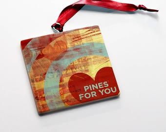 Wood Valentine's Gift for Him- Valentine Ornaments Wood Pines for You Valentine Gift Tag Wood Valentine Keepsake- Valentine Card Alternative