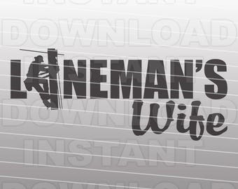 Linemans Wife SVG File,Lineman SVG File,Electrician SVG File-Vector Clip Art-Commercial & Personal Use-Cricut,Cameo,Silhouette,Vinyl,Decal