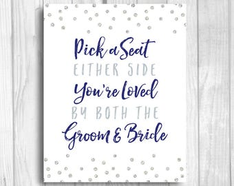 Pick a Seat, Either Side 8x10 Printable Wedding Ceremony Seating Sign - Loved by Both Groom & Bride - Navy Blue Silver Glitter Polka Dots