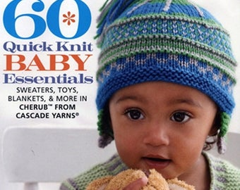 CLEARANCE 60 Quick Knit Baby Essentials Sweaters Toys Blankets Hats and More Knitting Patterns for Baby