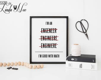 I'm an Engineer I'm good with Math Engineer Print, Gift for Engineer, Software Engineer, Civil Engineer, Mechanical Engineer Download SA48