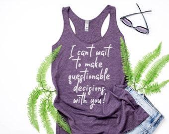 Questionable Decisions Girls Trip 2018 Shirt Girls Trip Tank BFF Party Shirt Bachelorette Party Girl Trip 2018 Spring Break