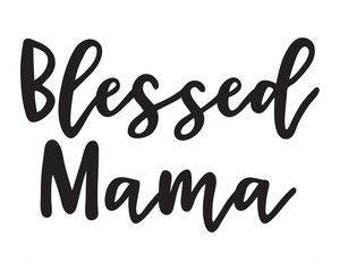 Blessed Mama Vinyl Car Decal Bumper Window Sticker Any Color Multiple Sizes Mothers Day Jenuine Crafts