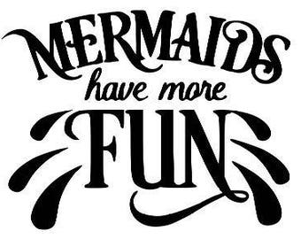 Mermaids Have More Fun Vinyl Car Decal Bumper Window Sticker Any Color Multiple Sizes Jenuine Crafts