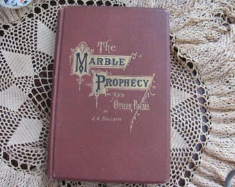 The Marble Prophecy and Other Poems, J.G. Holland