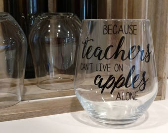 Teachers Can't Live on Apples Stemless Wine Glasses // Wine Glasses with Sayings // Personalized Wine Glasses // Wine Glasses // Wine Lover