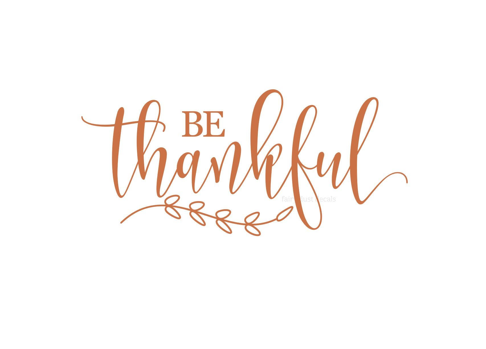Thankful Decal Be Thankful Vinyl Wall Sticker Thanksgiving