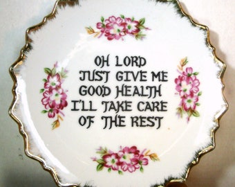 WALL Plate Decor, Lord Just Give Me Good Health,  Porcelain Wall Hanging, 1960s Blessing Request