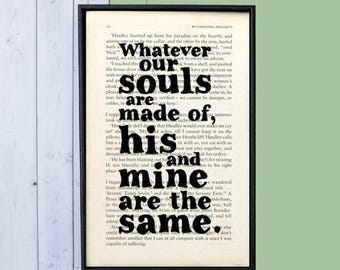 SUMMER SALE Whatever Our Souls Are Made Of - Wuthering Heights - Wuthering Heights Quote - Emily Bronte Quote - Romantic Gifts - Love Quotes