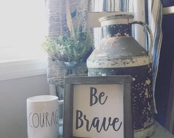 Be brave sign, mini wood sign, farmhouse sign, bedroom decor, nursery wall decor, framed wood sign, farmhouse decor