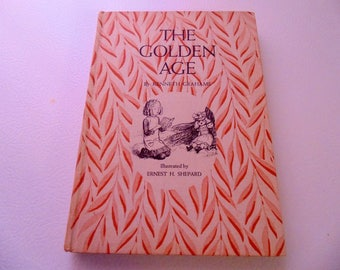 The Golden Age by Kenneth Grahame Illustrated by Ernest H. Shepard, 1922 edition, Hardback, Children's book,