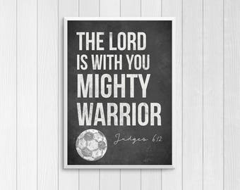 Soccer Decor - 12x18 Sports Poster - Bible Verse Printable - Mighty Warrior - Soccer Room - sports decor - man cave - coaches gift
