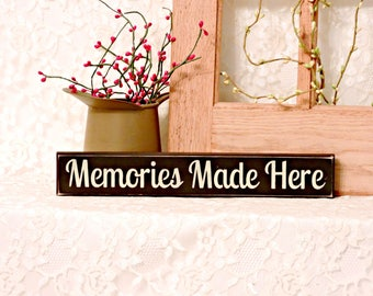 Memories Made Here - Primitive Country Shelf Sitter, Painted Wood Sign, Grandma Decor, Grandma Gift, Housewarming Gift, Available in 3 Sizes