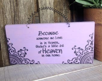 Because someone we love  is in HEAVEN - Wood Sign Lavender. Ready to hang with wire. Size is 5 1/2 x 2 3/4 inches.