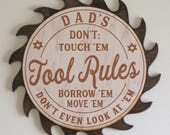 Dad's-Grandpa's-Personalized-TOOL RULES-Don't Touch 'Em Borrow 'Em Move 'Em Don't Even Look At 'Em- Dark Stain Saw Blade