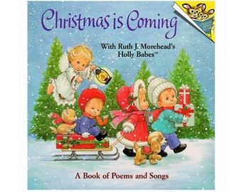 Christmas Is Coming - A Book Of Poems and Songs - With Ruth J. Morehead's Holly Babes  - 1990 - Softcover Book