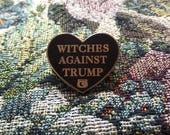 Witches Against Trump enamel pin, resist and persist, Nast witch,Anti trump pin, Nasty woman lapel,Enamel Pin,Feminist pin, occult, WITCHY,