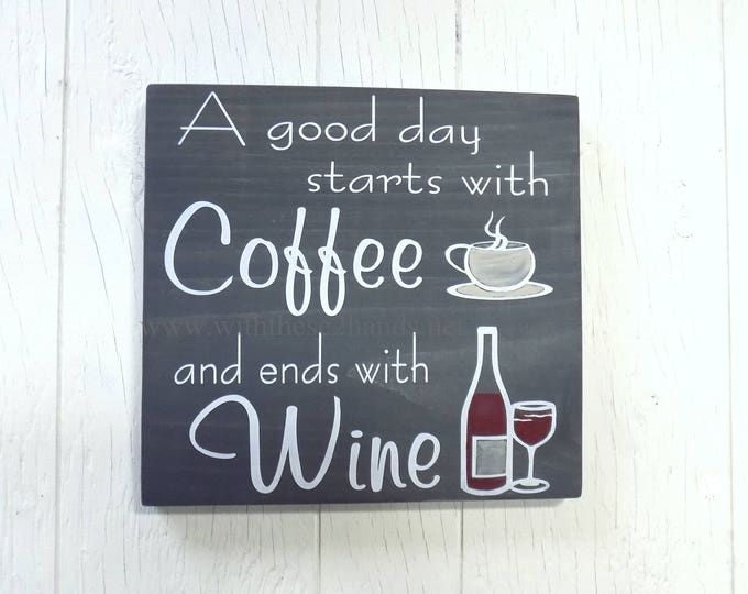 Featured listing image: Coffee Wine Sign, Coffee serenity prayer, a good day starts with coffee, Coffee keep me going