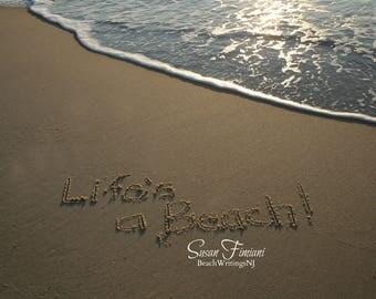 Life's A Beach Sand Beach Writing  Fine Art Photo