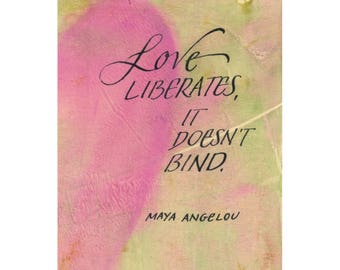 Love liberates, it doesn't bind....Original art (#127) from 365 project (year 5)