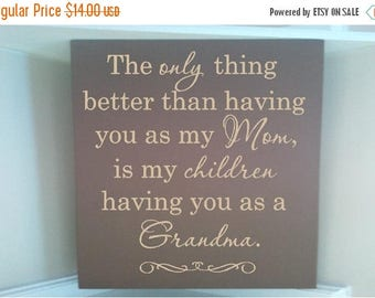 On Sale Personalized wooden sign w vinyl quote  The only thing better than having you for my MOM is my children having you as a grandma