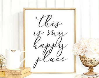 SALE -50% This Is My Happy Place Digital Print Instant Art INSTANT DOWNLOAD Printable Wall Decor