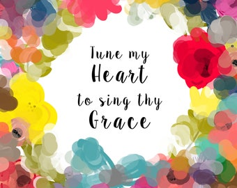 Tune My heart to sing thy Grace -A digital art print INSTANT DOWNLOAD