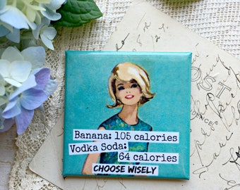 Magnet #128 - Vintage Woman Sewing Pattern - Banana 105 Calories  Vodka Soda 64 Calories - Choose Wisely
