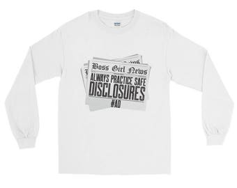 Always Practice Safe Disclosures...Long Sleeve T-Shirt