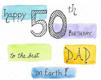 50th Birthday Card for Dad Original Watercolor One-of-a-Kind Birthday Card for the Best Dad on Earth Unique Hand-Painted Dad Birthday Card