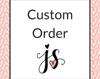 Custom Order for Jackie C