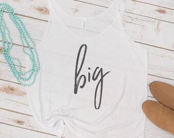 Big Little Sorority Shirts, Big, Little, Big Sis, Little Sis, Little Tank, Reveal Tanks, Big and Little Sis, Script