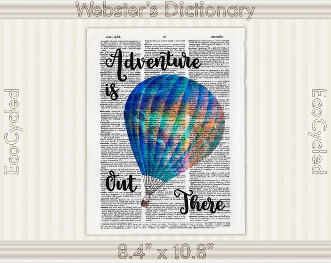 Adventure is Out There Hot Air Balloon Inspirational Quote Vintage Upcycled Dictionary Art Print Book Art Print Wedding Anniversary Graduate