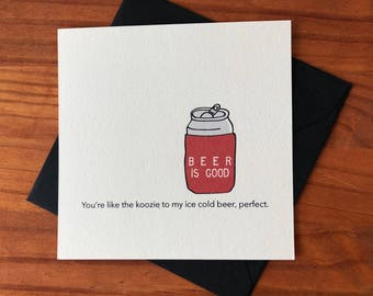 Greeting Card / Beer Koozie - Anniversary, Thinking of you, BFF, I love you, Valentines Day