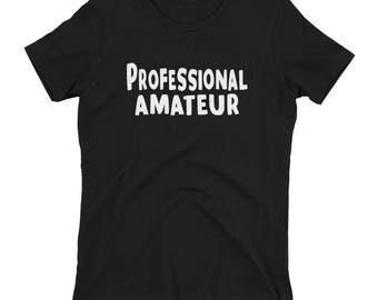 Professional Amateur Women's t-shirt