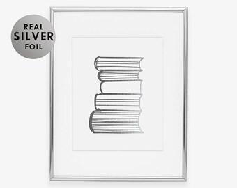 Silver Foil Art Print STACK of BOOKS Reader Gift Art Poster Nursery Print Library Book Foil Print Modern Living Room Office Decor A19
