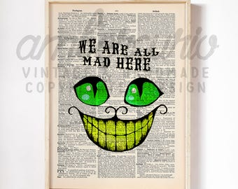 We Are All Mad Here Cheshire Cat Alice in Wonderland Inspired Print on Unframed Upcycled Antique Bookpage