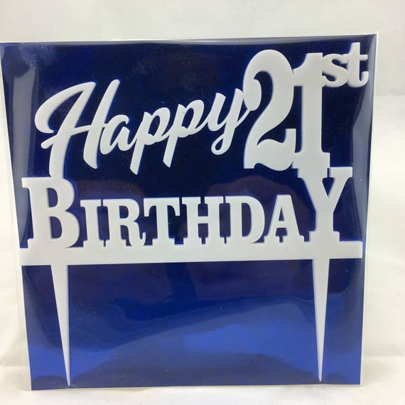 Happy 21st Birthday, black acrylic, white acrylic, plywood, Birthday Cake Topper, Happy Birthday, Laser Cut, FREE shipping Australia wide.