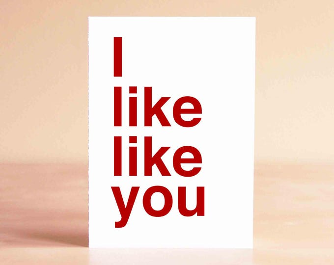 Funny Valentine Card - Girlfriend Valentine - Boyfriend Valentine - Anniversary Card - I like like you