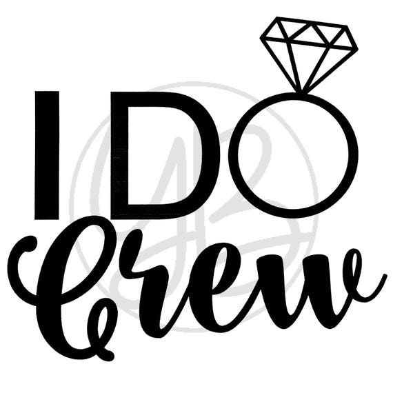 I Do Crew Clip Art Silhouette Cricut