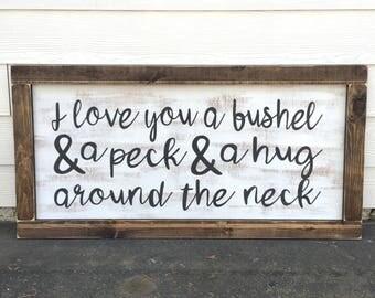 LARGE I love you a bushel & a peck and a hug around the neck - rustic farmhouse handmade sign