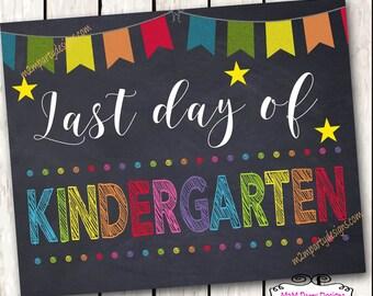Last Day of School Sign - Last Day of Kindergarten Sign - Chalkboard Sign - DIY INSTANT DOWNLOAD