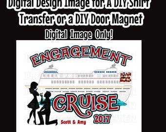 Digital Cruise Iron On Shirt Transfer or Magnet – DIY Cruise Door Magnet – Engagement Cruise Shirts Engagement Cruise Shirt Image