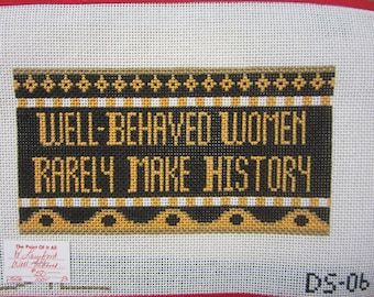 "Needlepoint Canvas ""Well Behaved Women Rarely Make History"" by Amanda Lawford"